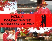 Will Korean guy be attracted to me